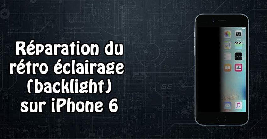 Soucis De Retro Eclairage Sur Iphone 6 Apres Changement D Ecran Boutique Reparsmartphone