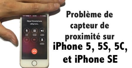 problème de capteur de proximité iPhone 5 5s 5c 5 se