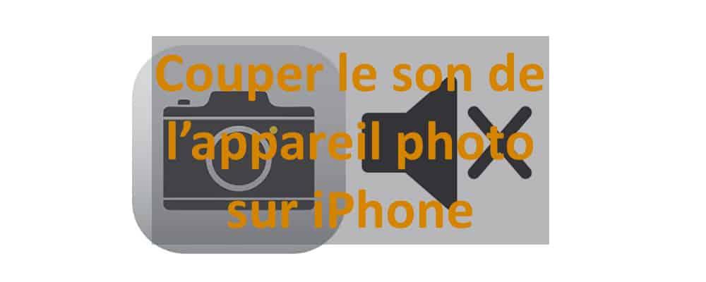 apercu couper le son appareil photo iphone