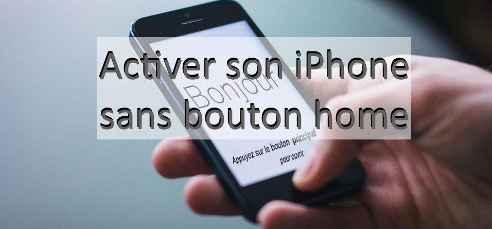 activer un iphone bouton home hs