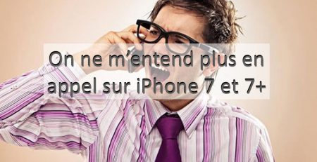 on ne m'entend plus en appel iphone 7
