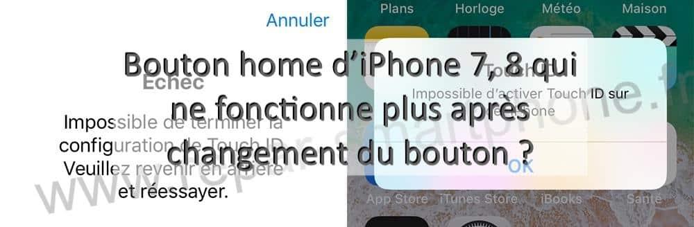 touch id et fonction retour hs sur iPhone 7, 8