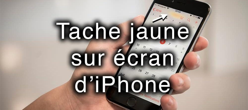 Tache Jaune Sur Mon Ecran D Iphone Apres Changement D Ecran