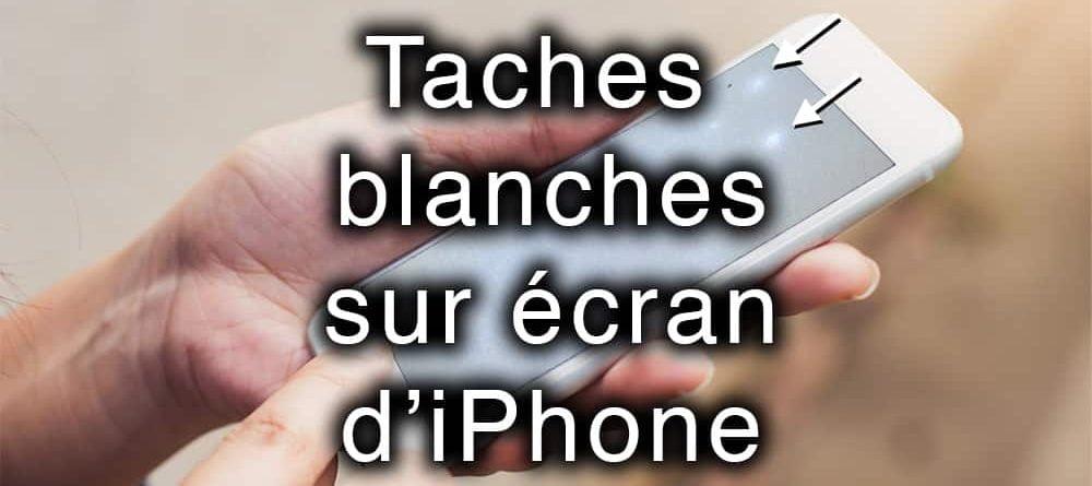 taches blanches sur ecran iphone apercu