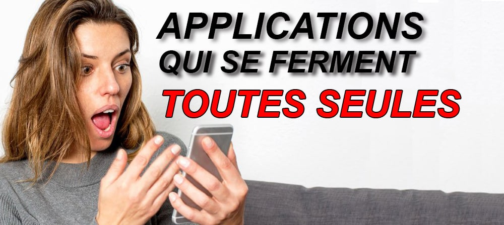applications qui se ferment toutes seules iphone