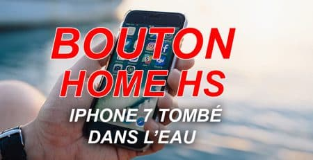 bouton home hs iphone 7 tombe dans l'eau