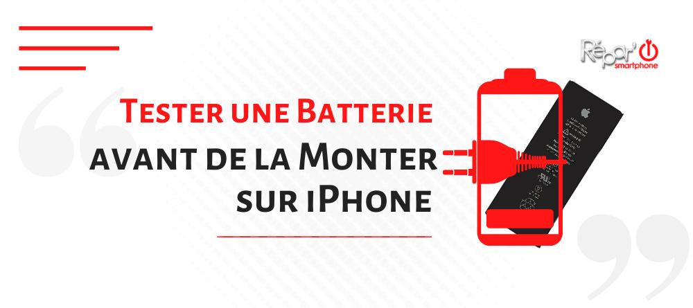 tester une batterie d'iPhone avant de la monter