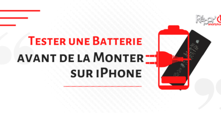 tester une batterie d'iPhone avant de la monter